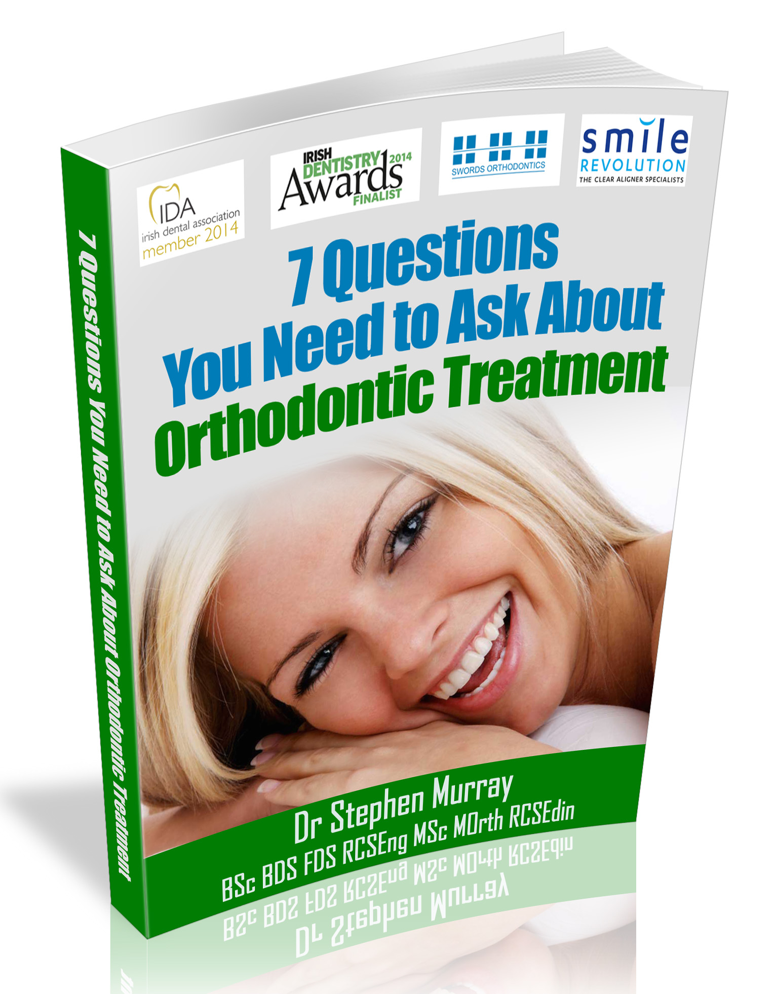 7 Questions You Need to Ask About Orthodontic Treatment eBook by Dr Stephen Murray, Specialist Orthodontist